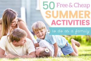 50 free and cheap summer activities to do as a family