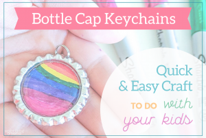 quick and easy kids craft of bottlecap keychains